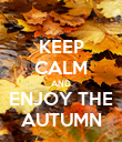 KEEP CALM AND ENJOY THE AUTUMN - Personalised Poster large