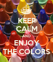 KEEP CALM AND ENJOY THE COLORS - Personalised Poster large