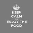 KEEP CALM AND ENJOY THE FOOD - Personalised Poster large