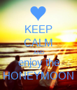 KEEP CALM AND enjoy the HONEYMOON - Personalised Poster large