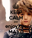 KEEP CALM and  enjoy the MAYO - Personalised Poster large
