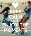 KEEP CALM AND ENJOY THE MOMENTS - Personalised Poster large