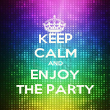 KEEP CALM AND ENJOY THE PARTY - Personalised Poster large