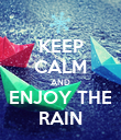 KEEP CALM AND ENJOY THE RAIN - Personalised Poster large