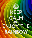 KEEP CALM AND ENJOY THE RAINBOW - Personalised Poster large