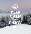 KEEP CALM AND ENJOY THE SILENCE - Personalised Poster large