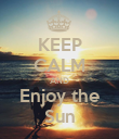 KEEP CALM AND Enjoy the Sun - Personalised Poster large