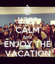 KEEP CALM AND ENJOY THE VACATION - Personalised Poster small