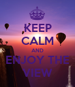 KEEP CALM AND ENJOY THE VIEW - Personalised Poster large