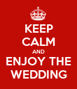 KEEP CALM AND ENJOY THE WEDDING - Personalised Poster large