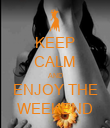 KEEP CALM AND ENJOY THE WEEKEND - Personalised Poster large