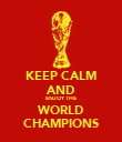 KEEP CALM AND ENJOY THE WORLD CHAMPIONS - Personalised Poster large