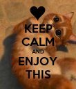 KEEP CALM AND ENJOY THIS - Personalised Poster large
