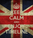 KEEP CALM AND ENJOY TIMELINE - Personalised Poster large