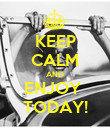 KEEP CALM AND ENJOY  TODAY! - Personalised Poster large