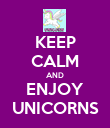 KEEP CALM AND ENJOY UNICORNS - Personalised Poster large