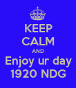 KEEP CALM AND Enjoy ur day 1920 NDG - Personalised Poster large