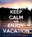 KEEP CALM AND ENJOY VACATION - Personalised Poster large