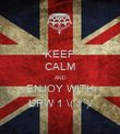KEEP CALM AND ENJOY WITH UPW 1 \(´▽`)/ - Personalised Poster large