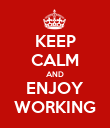 KEEP CALM AND ENJOY WORKING - Personalised Poster large