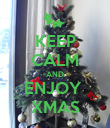 KEEP CALM AND ENJOY  XMAS - Personalised Poster large