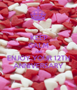 KEEP CALM AND ENJOY YOUR 12TH ANNIVERSARY - Personalised Poster large