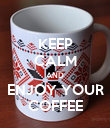 KEEP CALM AND ENJOY YOUR COFFEE - Personalised Poster small