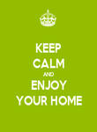 KEEP CALM AND ENJOY YOUR HOME - Personalised Poster large