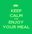 KEEP CALM AND ENJOY YOUR MEAL - Personalised Poster large