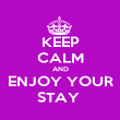 KEEP CALM AND ENJOY YOUR STAY  - Personalised Poster large