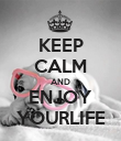 KEEP CALM AND ENJOY YOURLIFE - Personalised Poster large