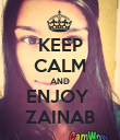 KEEP CALM AND ENJOY  ZAINAB - Personalised Poster small