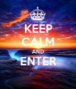 KEEP CALM AND ENTER  - Personalised Poster large