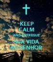 KEEP CALM AND ENTREGUE SUA VIDA AO SENHOR - Personalised Poster large