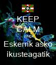 KEEP CALM AND Eskerrik asko ikusteagatik - Personalised Poster large