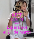 KEEP CALM AND Esperamos el 21 de marzo - Personalised Poster large