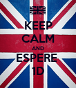 KEEP CALM AND ESPERE  1D - Personalised Poster large
