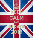 KEEP CALM AND espere 2013 - Personalised Poster large