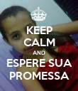 KEEP CALM AND ESPERE SUA PROMESSA - Personalised Poster large