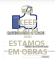 KEEP CALM AND ESTAMOS  EM OBRAS - Personalised Poster large