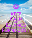 KEEP CALM AND ESTAMOS FORMADOS!!  - Personalised Poster large