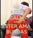 KEEP CALM AND ESTER AMA BUNDAS - Personalised Poster large