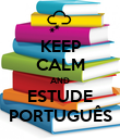 KEEP CALM AND ESTUDE PORTUGUÊS - Personalised Poster large
