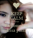 KEEP CALM AND Eu completo Essa porra - Personalised Poster large