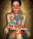KEEP CALM AND EU SOU  RYCAH - Personalised Poster large