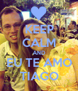 KEEP CALM AND EU TE AMO TIAGO - Personalised Poster large