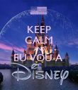 KEEP CALM AND EU VOU A   - Personalised Poster large