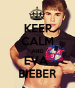 KEEP CALM AND EVA  BIEBER - Personalised Poster large