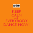 KEEP CALM AND EVERYBODY DANCE NOW! - Personalised Poster large