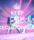 KEEP CALM AND EXECUTIONBEAM  - Personalised Poster large